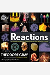Reactions: An Illustrated Exploration of Elements, Molecules, and Change in the Universe Hardcover