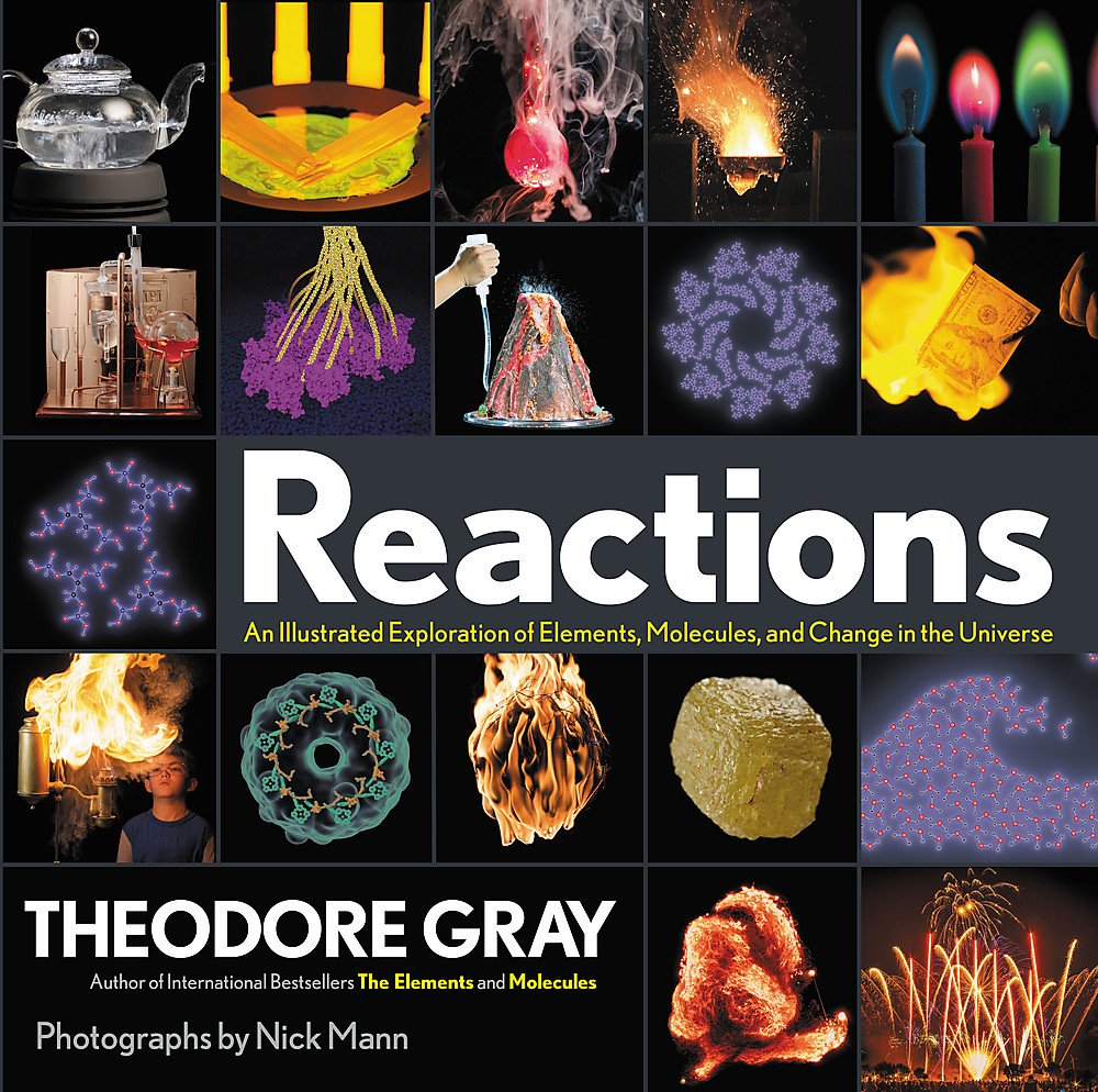 Reactions: An Illustrated Exploration of Elements, Molecules, and Change in the Universe by Black Dog & Leventhal