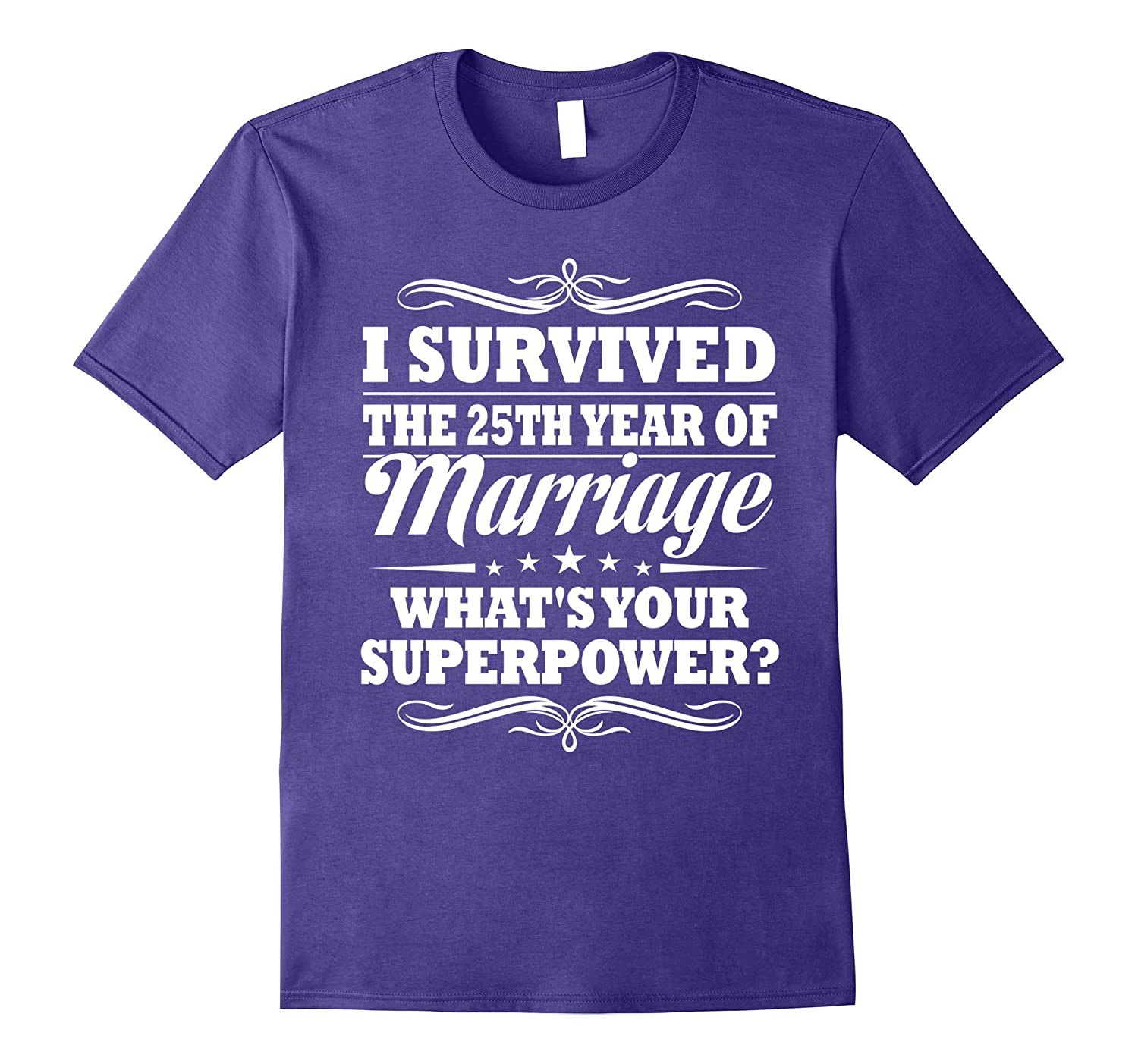 25th Wedding Anniversary Gift Ideas For Her/ Him- I Survived-ah my shirt one gift
