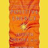 Positive Energy: 10 Prescriptions for Transforming Fatigue, Stress, and Fear