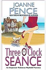 Three O'Clock Séance: An Inspector Rebecca Mayfield Mystery (The Rebecca Mayfield Mysteries Book 3) Kindle Edition