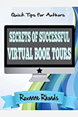 Secrets of Successful Virtual Book Tours (Quick Tips for Authors 1) Kindle Edition