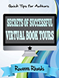 Secrets of Successful Virtual Book Tours (Quick Tips for Authors 1)