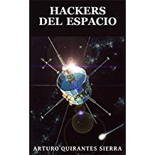 Hackers del espacio (Spanish Edition) Sep 1, 2014