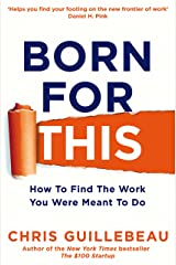 Born For This: How to Find the Work You Were Meant to Do (English Edition) Edición Kindle