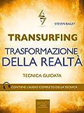 Transurfing. Trasformazione della realtà: Tecnica guidata