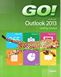 GO! with Microsoft Outlook 2013 Getting Started (GO! for Office 2013)