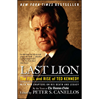 Last Lion: The Fall and Rise of Ted Kennedy (English Edition)