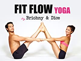 Watch Fit Flow Fly Yoga by Briohny and Dice | Prime Video