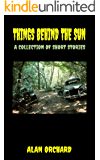 Things Behind The Sun: A Collection of Short Stories