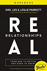 Real Relationships Workbook: From Bad to Better and Good to Great Kindle Edition