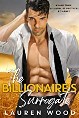 The Billionaire's Surrogate (A Small Town Billionaire Brothers Book 3) Kindle Edition