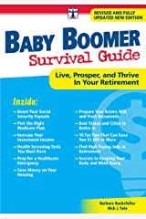 Baby Boomer Survival Guide, Second Edition: Live, Prosper, and Thrive in Your Retirement Kindle Edition