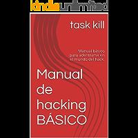 Manual de hacking BÁSICO: Manual básico para adentrarse en el mundo del hack.