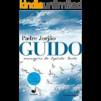 Guido: mensageiro do espirito santo