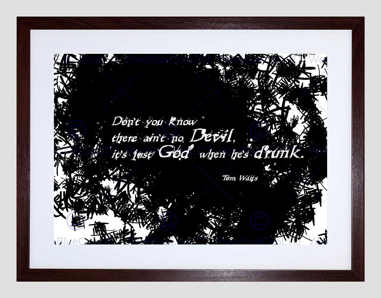 TOM WAITS GOD DEVIL DRUNK QUOTE HIGH QUALITY BLACK FRAMED ART PRINT ...
