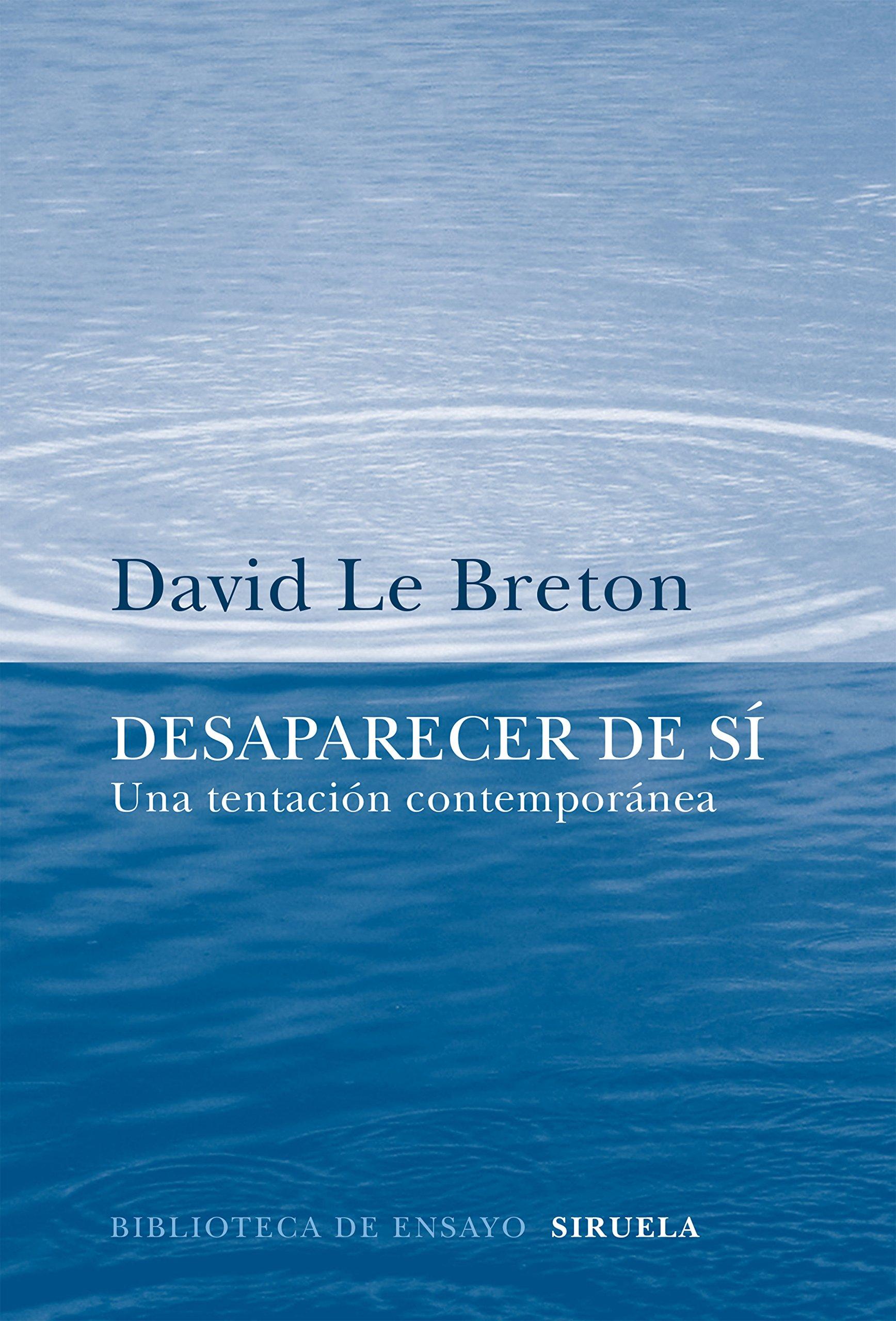 Desaparecer de sí Biblioteca de Ensayo / Serie mayor: Amazon.es: David Le Breton, Hugo Castignani: Libros