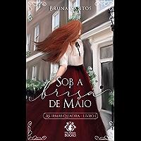 Sob a brisa de Maio (As Irmãs Quadra Livro 1)