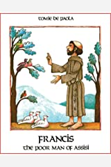 Francis, the Poor Man of Assisi Kindle Edition