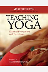 Teaching Yoga: Essential Foundations and Techniques Kindle Edition