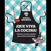 ¡Que viva la cocina!: Recetas caseras y fáciles para todos los bolsillos (Spanish Edition)