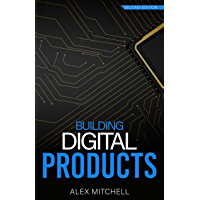 Building Digital Products (2nd Edition): The Ultimate Handbook for Product Managers (English Edition)