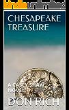 CHESAPEAKE TREASURE: A CASEY SHAW NOVEL (Mid Atlantic Adventure Series Book 2)