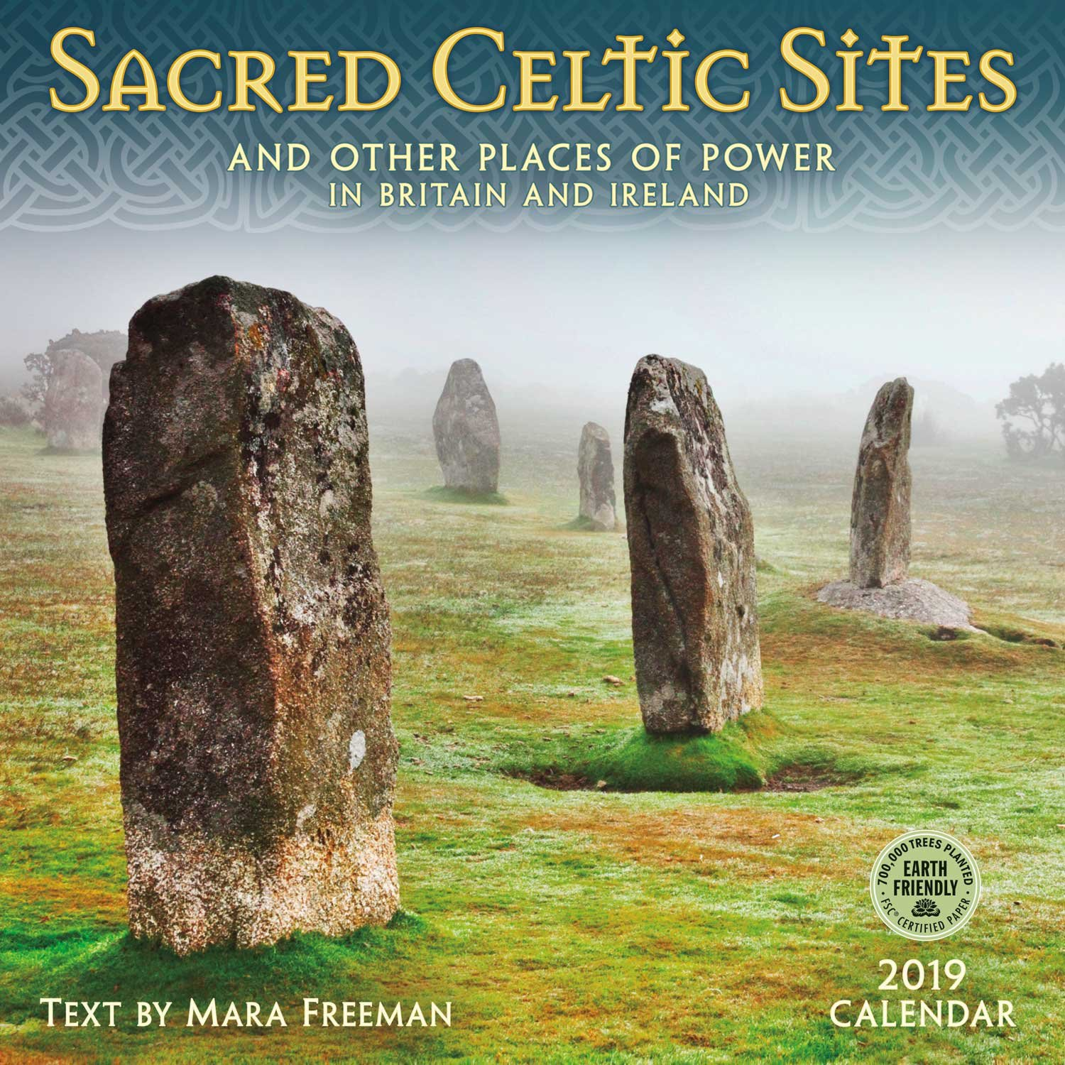 sacred celtic sites 2019 wall calendar and other places of power in britain and ireland