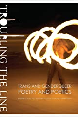 Troubling the Line: Trans and Genderqueer Poetry and Poetics Paperback