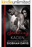 Seducing Kaden (The Kennedy Boys Book 6)