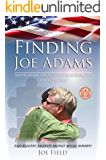 Finding Joe Adams: Overcoming Great Odds A Son Searches For His Father