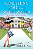 Something Foul at Sweetwater (A Missy DuBois Mystery Book 2)