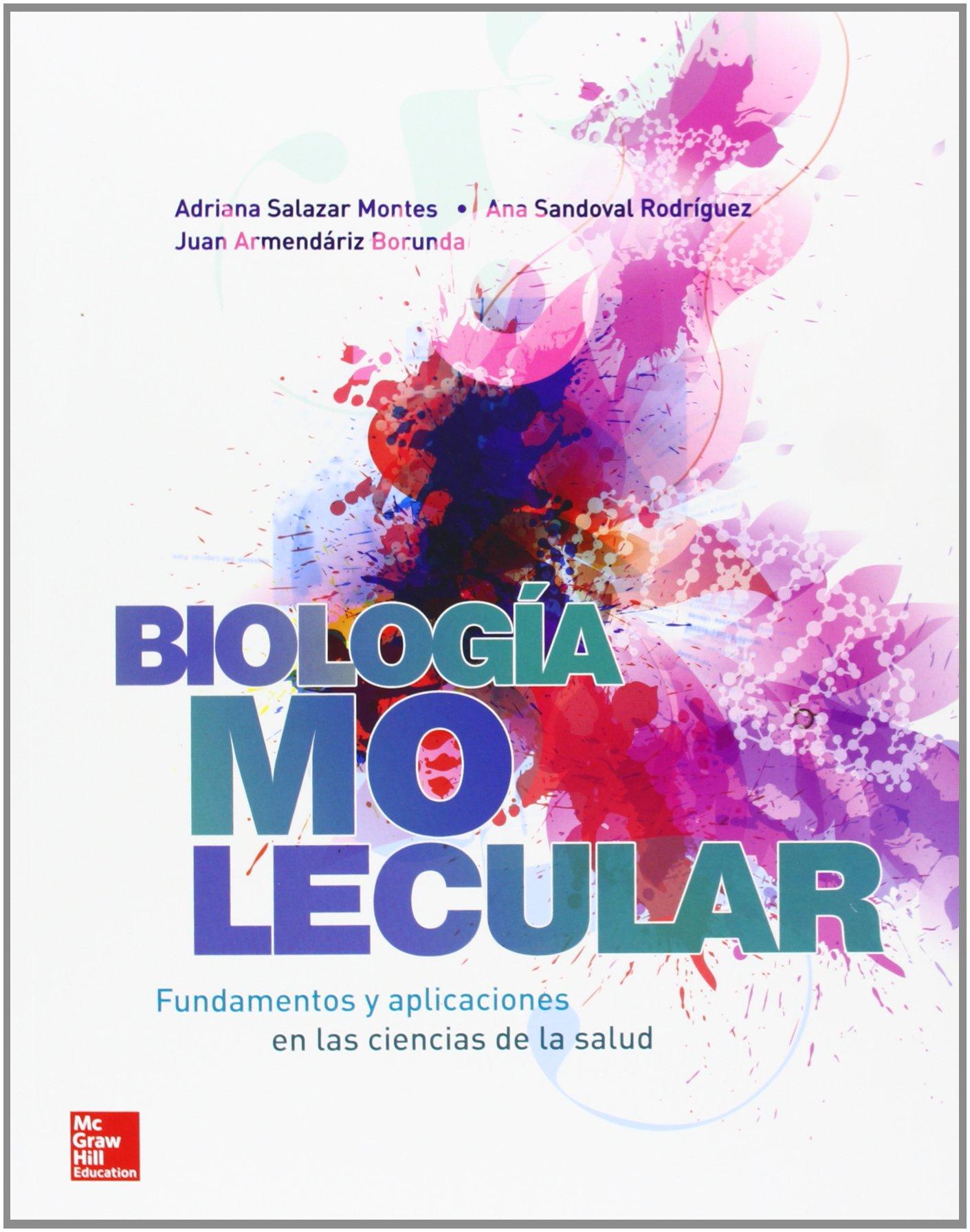 BIOLOGIA MOLECULAR FUNDAMENTOS Y APLICACIONES EN CIENCIAS DE ...