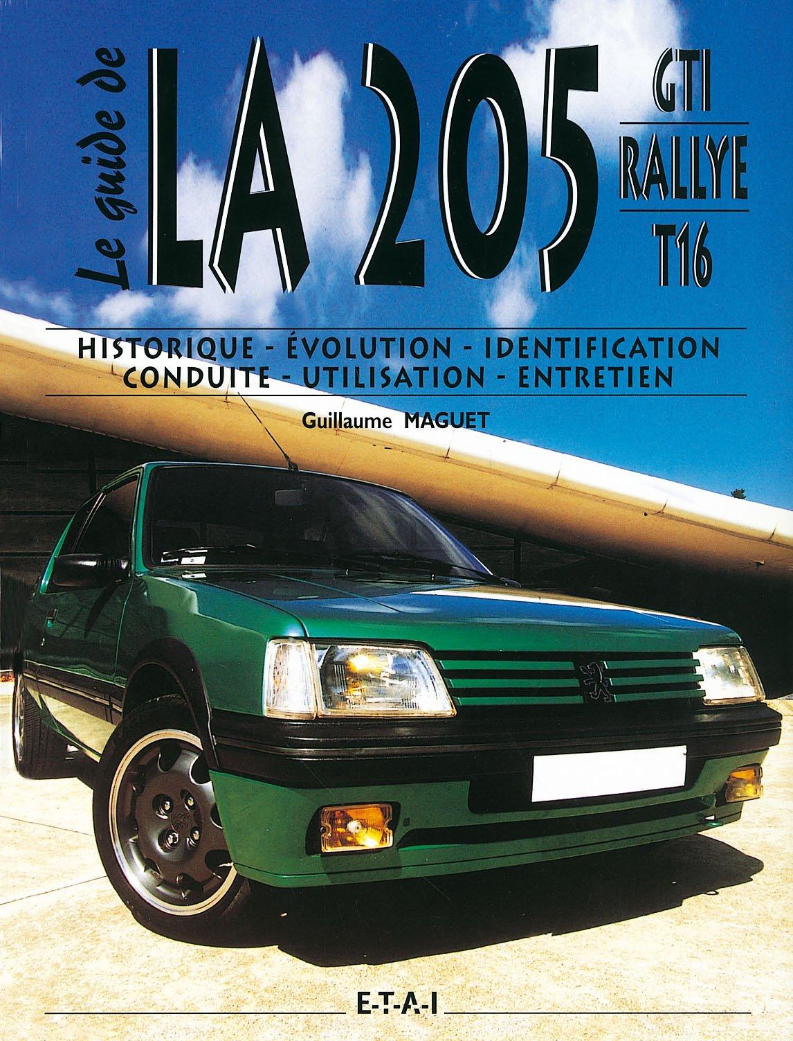 Guide peugeot 205 gti et 205 turbo 16 (Le guide): Amazon.es: Guillaume Maguet: Libros en idiomas extranjeros