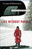 Life Without Parole: A Kate Conway Mystery