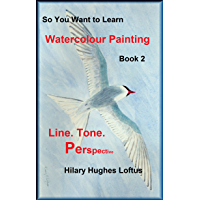 So You Want to Learn Watercolour Painting - Book 2 - Line Tone & Perspective