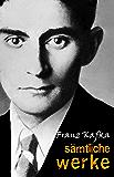 Franz Kafka: Sämtliche Werke