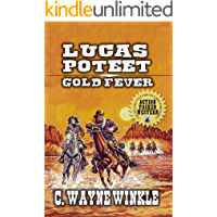 A Classic Western: Lucas Poteet - Gold Fever: Book 1 In A New Western Series (The Lucas Poteet Western Adventure Series)