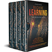 Machine Learning: 4 Books in 1: Basic Concepts + Artificial Intelligence + Python Programming + Python Machine Learning…