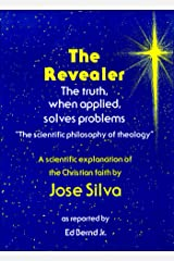 The Revealer: The scientific philosophy of theology Kindle Edition