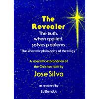 The Revealer: The scientific philosophy of theology (English Edition)