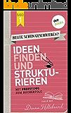 HEUTE SCHON GESCHRIEBEN? - Band 1: Ideen finden und strukturieren: Mit Profitipps zum Bucherfolg