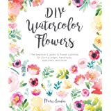 The Beginner's Guide to Flower Painting for Journal Pages, Handmade Stationery and More