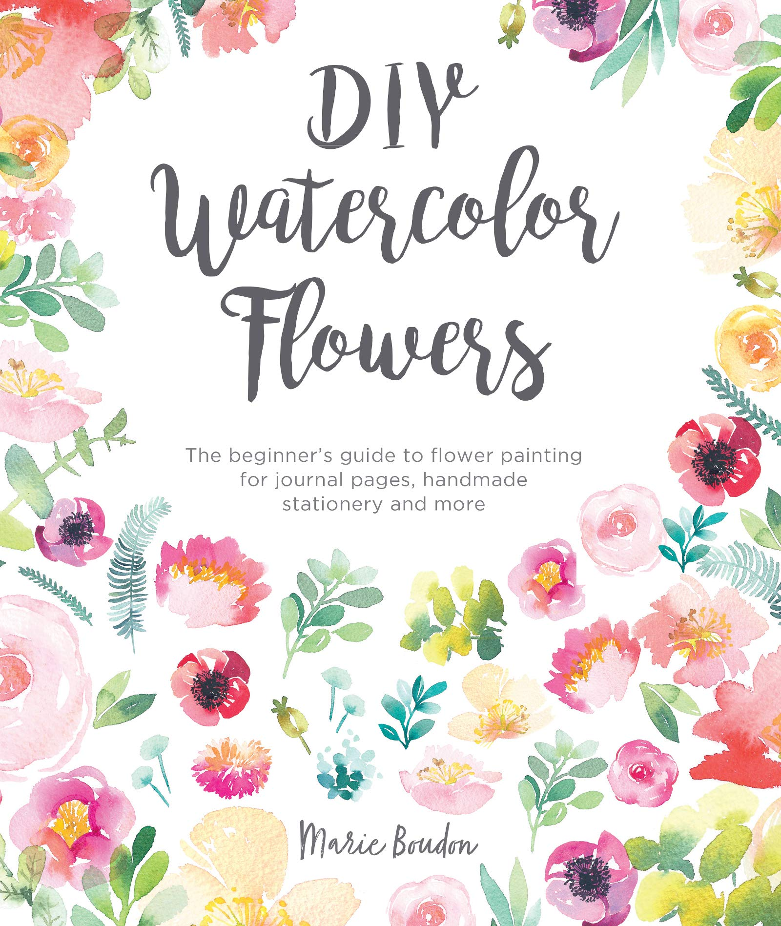 DIY Watercolor Flowers The Beginner\u0027s Guide to Flower