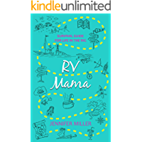 RV Mama: Survival Guide for Life in the Rig