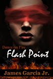 Flash Point (Dance on Fire Book 2)