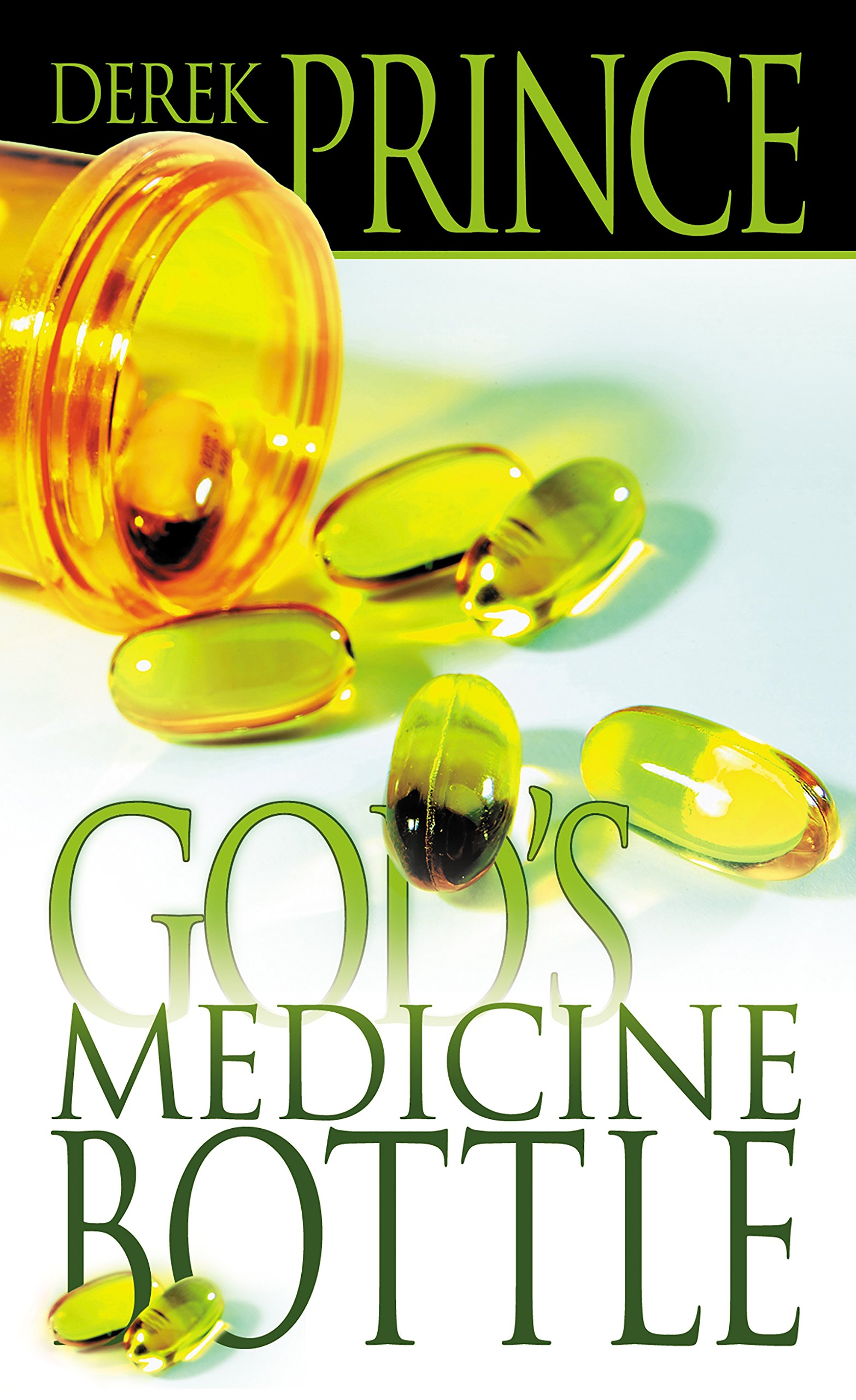 God's Medicine Bottle: Derek Prince: 9780883683323: Amazon com: Books