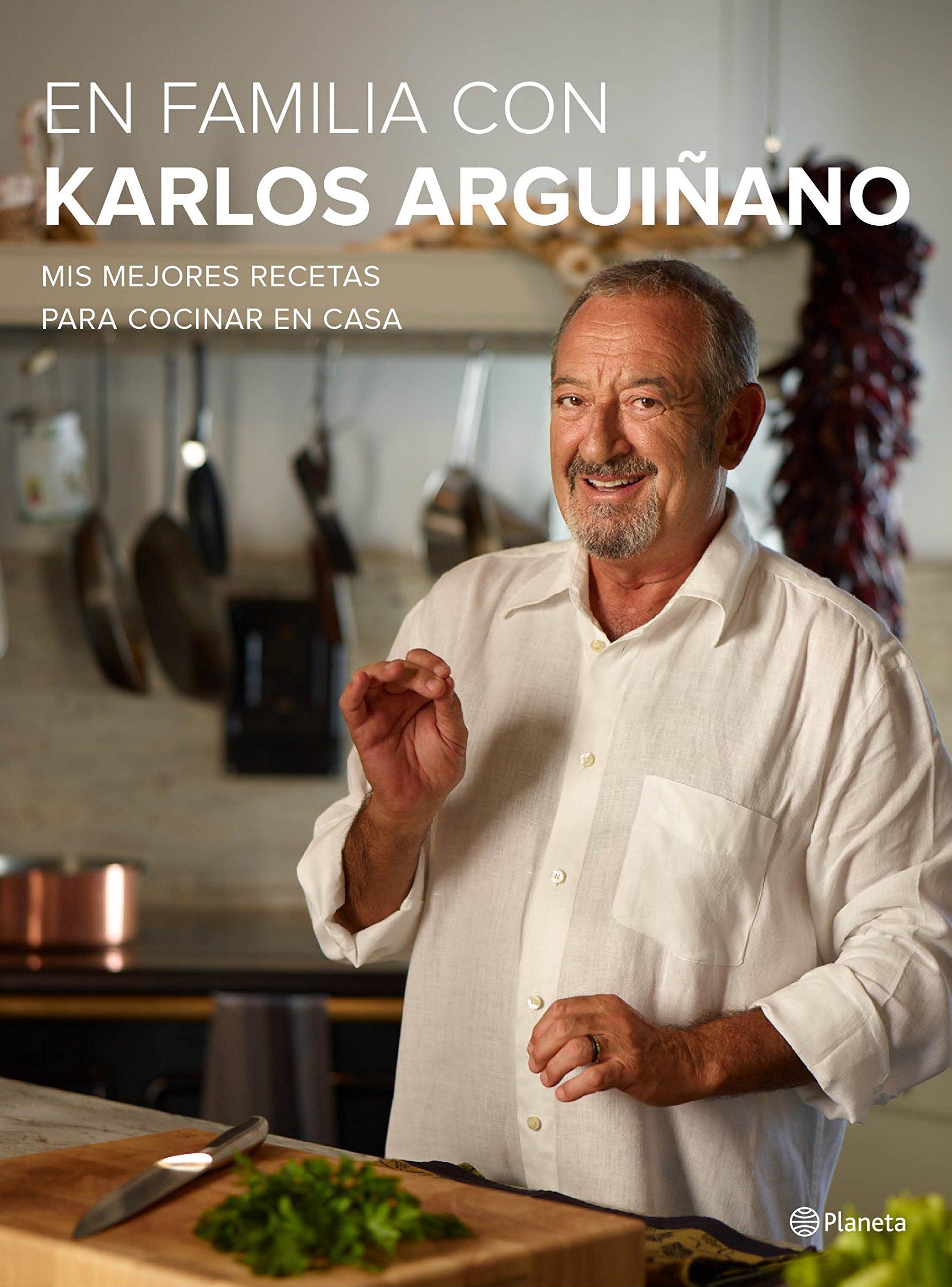 En familia con Karlos Arguiñano: Mis mejores recetas para cocinar ...