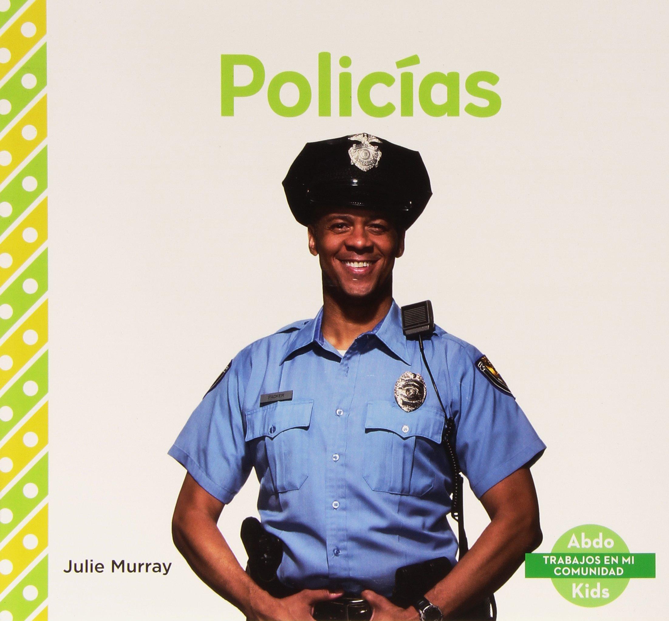 Download Policias (Trabajos En Mi Comunidad) (Spanish Edition) (Abdo Kids: trabajos en mi comunidad) PDF