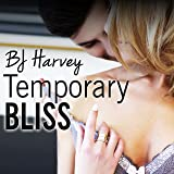 Temporary Bliss: Bliss, Book 1